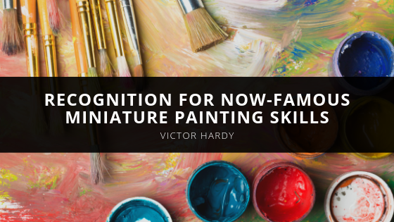 Victor Hardy Continues to Receive Recognition for Now-Famous Miniature Painting Skills