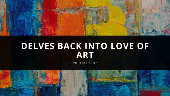 Victor Hardy Delves Back Into Love of Art
