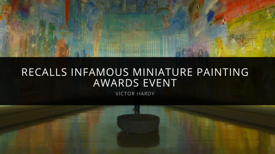 Victor Hardy Recalls Infamous Miniature Painting Awards Event